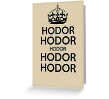 Keep Calm and Carry On (Game of Thrones - Hodor Black) Greeting Card