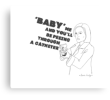Don't Baby Me Canvas Print