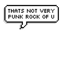 That's not very punk rock of u by noornoum