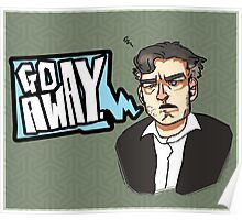 Go Away - CHARLIE BROOKER Poster