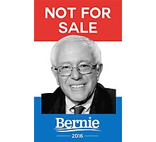 Not For Sale - Bernie Sanders for President 2016 Photographic Print