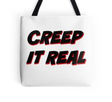 Creep It Real - Black on white version Tote Bag