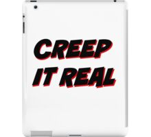Creep It Real - Black on white version iPad Case/Skin