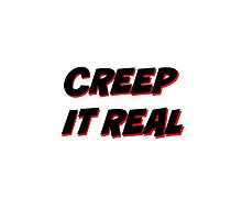 Creep It Real - Black on white version by harrietly