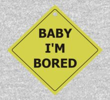 Baby I'm Bored One Piece - Long Sleeve