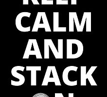 Keep Calm and Stack On by ARBullion