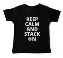 Keep Calm and Stack On Baby Tee