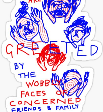 "'Greetings from the Wobbly Faces of Concern"" Sticker"