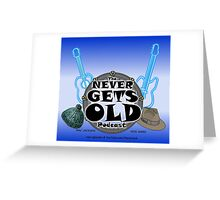 The Never Gets Old Logo music and adventure Greeting Card