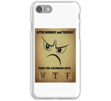 Funny Quote - Calendar WTF iPhone Case/Skin