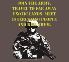 Join the army.... T-Shirt