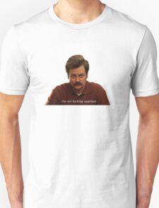 Ron fucking Swanson Unisex T-Shirt