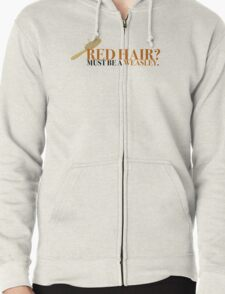 Red hair? Must be a Weasley - Harry Potter Zipped Hoodie