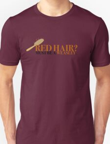 Red hair? Must be a Weasley - Harry Potter T-Shirt