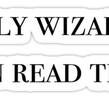 Only wizards can read this - Harry potter Sticker