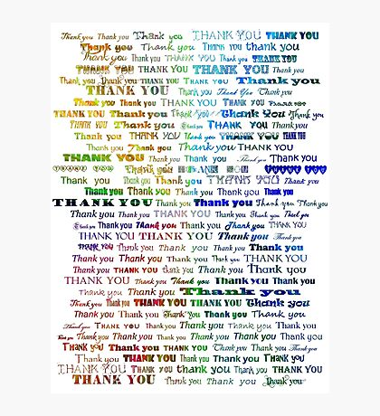 I just can't say Thank You enough! Photographic Print