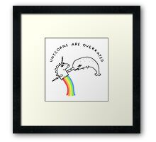Unicorns Are Overrated Framed Print
