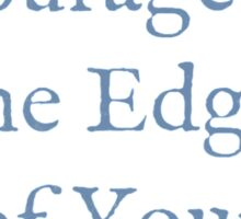 Find Courage at the Edge of Your Spirit Sticker