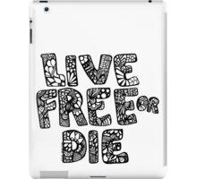 Live Free or Die iPad Case/Skin