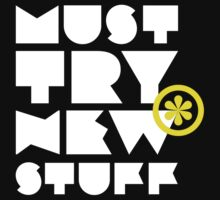 must try new stuff Kids Tee