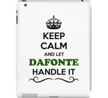 Keep Calm and Let DAFONTE Handle it iPad Case/Skin