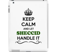 Keep Calm and Let SHECCID Handle it iPad Case/Skin