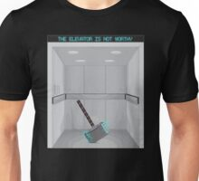 The elevator is not worthy Unisex T-Shirt