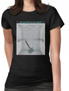 The elevator is not worthy Womens Fitted T-Shirt