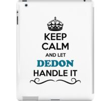 Keep Calm and Let DEDON Handle it iPad Case/Skin