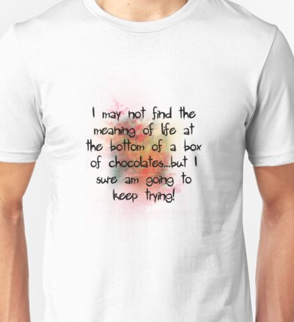 Life, coated in chocolate!  Unisex T-Shirt