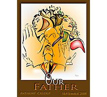 Our Father Limited Edition Poster Photographic Print