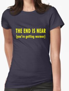 The End Is Near (dark shirts) Womens Fitted T-Shirt