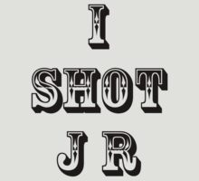I Shot JR by artisu