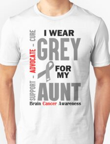I Wear Grey For My Aunt (Brain Cancer Awareness) T-Shirt