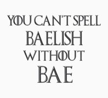 Can't Spell Baelish Without Bae by mindyjhicks
