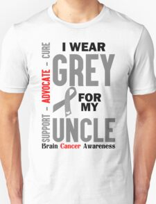 I Wear Grey For My Uncle (Brain Cancer Awareness) T-Shirt