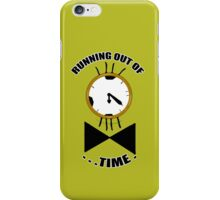 Running out of time! iPhone Case/Skin
