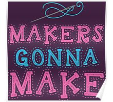 Makers Gonna Make  Poster