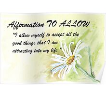Affirmation TO ALLOW Poster