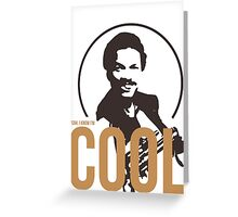 Yeah, I know I'm cool - cutout Greeting Card