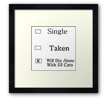 single taken will die alone with 52 cats Framed Print