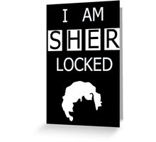 Sherlock - I Am Sher Locked Greeting Card