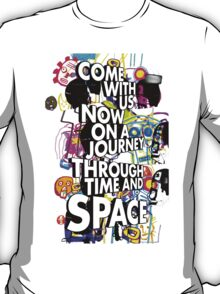 Come With Us Now On A Journey Through Time And Space (Colour) T-Shirt