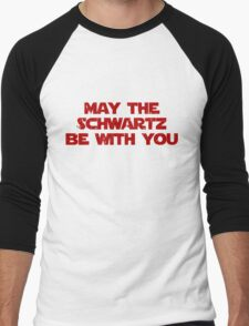 May The Schwartz Be With You Men's Baseball ¾ T-Shirt