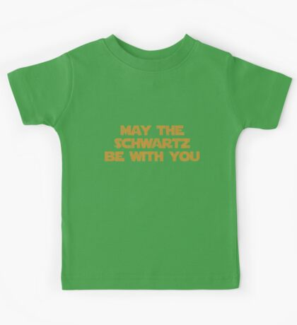 May The Schwartz Be With You Kids Tee