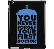 Doctor Who - You Never Forget Your First Docto iPad Case/Skin
