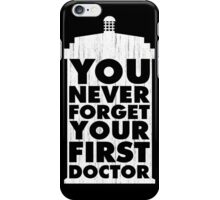Doctor Who - You Never Forget Your First Doctor iPhone Case/Skin
