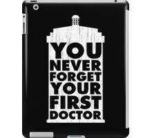 Doctor Who - You Never Forget Your First Doctor iPad Case/Skin