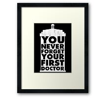Doctor Who - You Never Forget Your First Doctor Framed Print