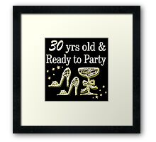 SILVER 30 YRS OLD AND READY TO PARTY Framed Print